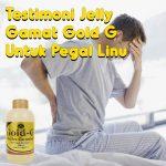 Testimoni Jelly Gamat Gold G Untuk Pegal Linu