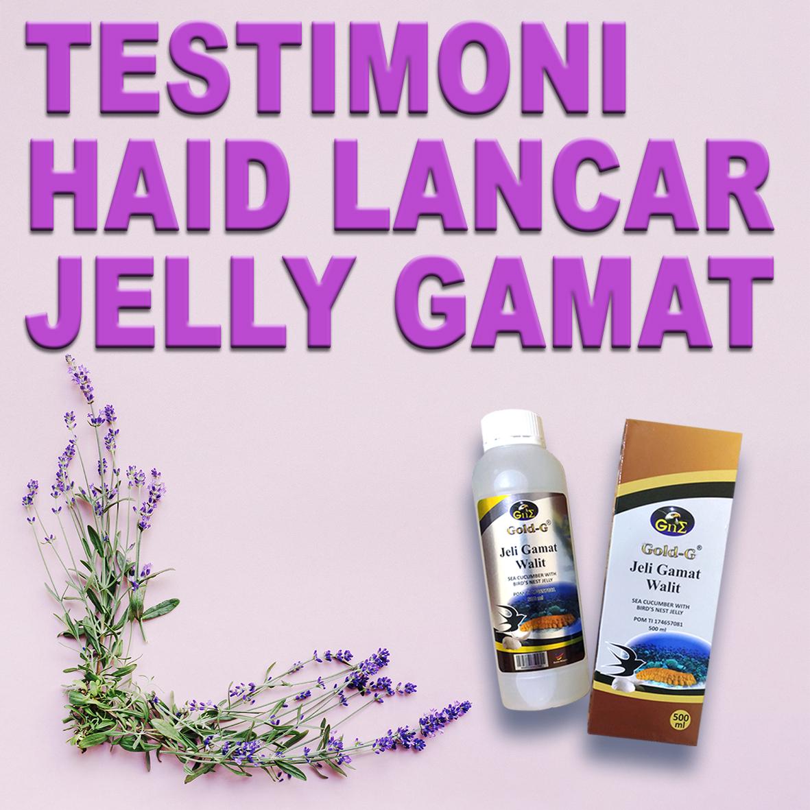 Testimoni Jelly Gamat Gold G Untuk Haid Lancar