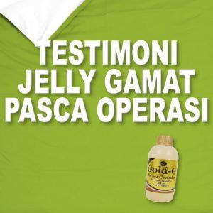 Testimoni Jelly Gamat Gold G Untuk Pasca Operasi