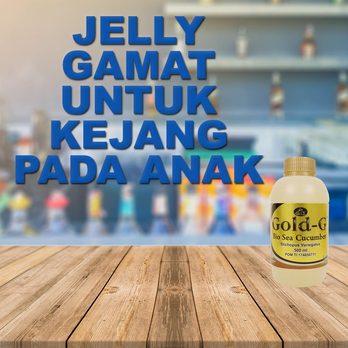 Jelly Gamat Gold G Untuk Kejang Anak
