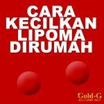 Cara Mengecilkan Lipoma Dengan Gold G