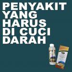 Penyakit Apa Saja Yang Harus Cuci Darah
