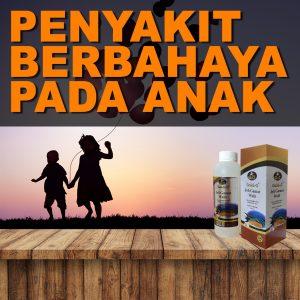 Penyakit Berbahaya Bagi Anak Anak