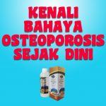 Kenali Bahaya Osteoporosis Sejak Awal