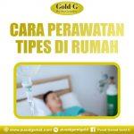 Cara Perawatan Tipes Di Rumah